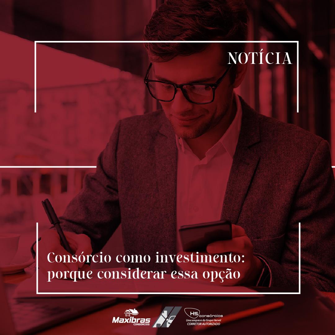 Consórcio como investimento: saiba porque você deve considerar essa opção