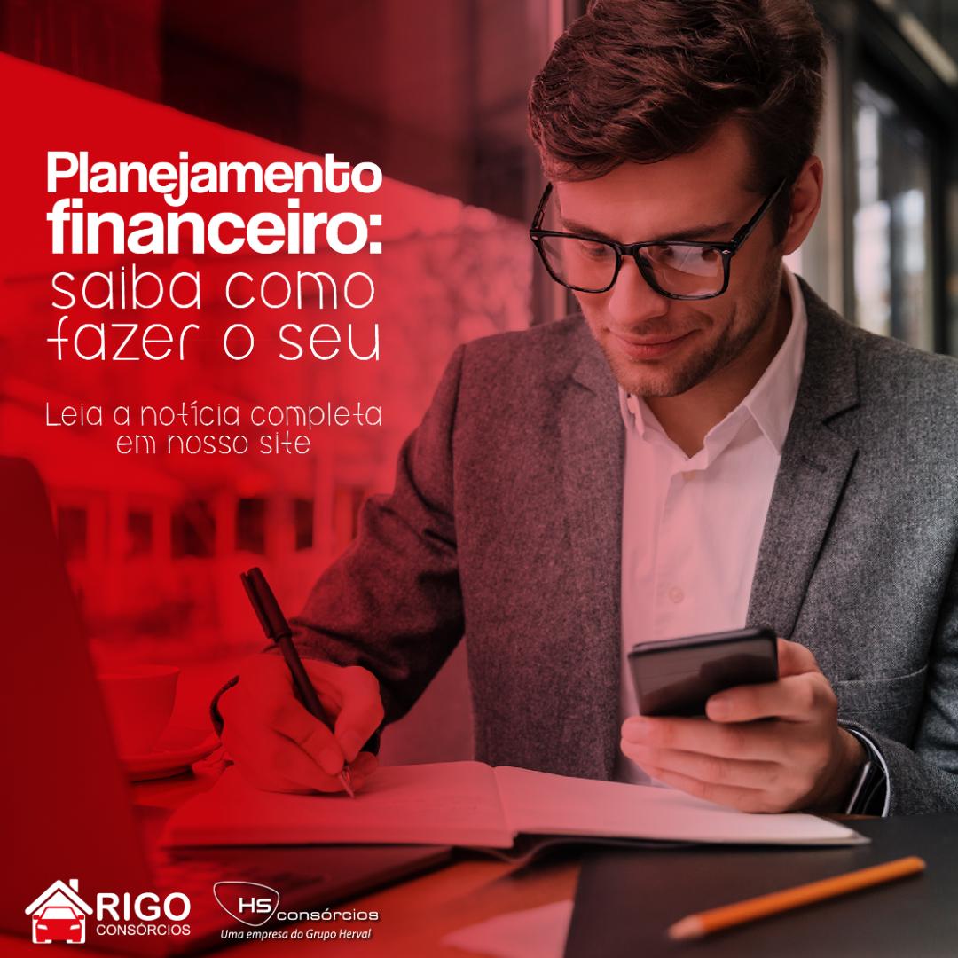 Planejamento financeiro: saiba como fazer o seu, Rigo Consórcio