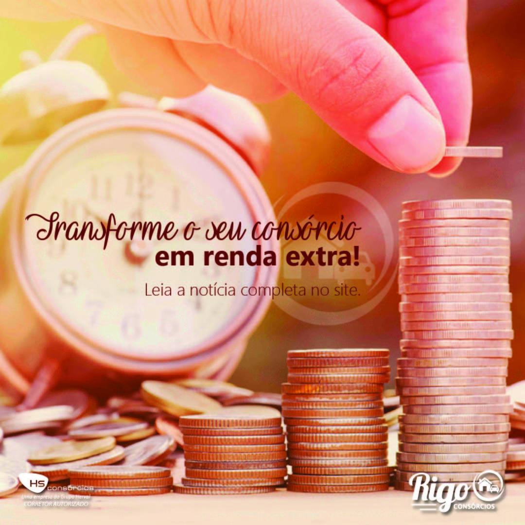 Transforme o seu consórcio em renda extra! , Rigo Consórcio